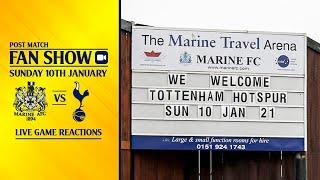 Marine AFC Vs Tottenham | FA Cup 3rd Round [POST MATCH FAN SHOW]