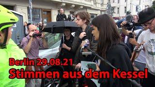 Berlin 29.08.2021 - Stimmen aus dem Kessel
