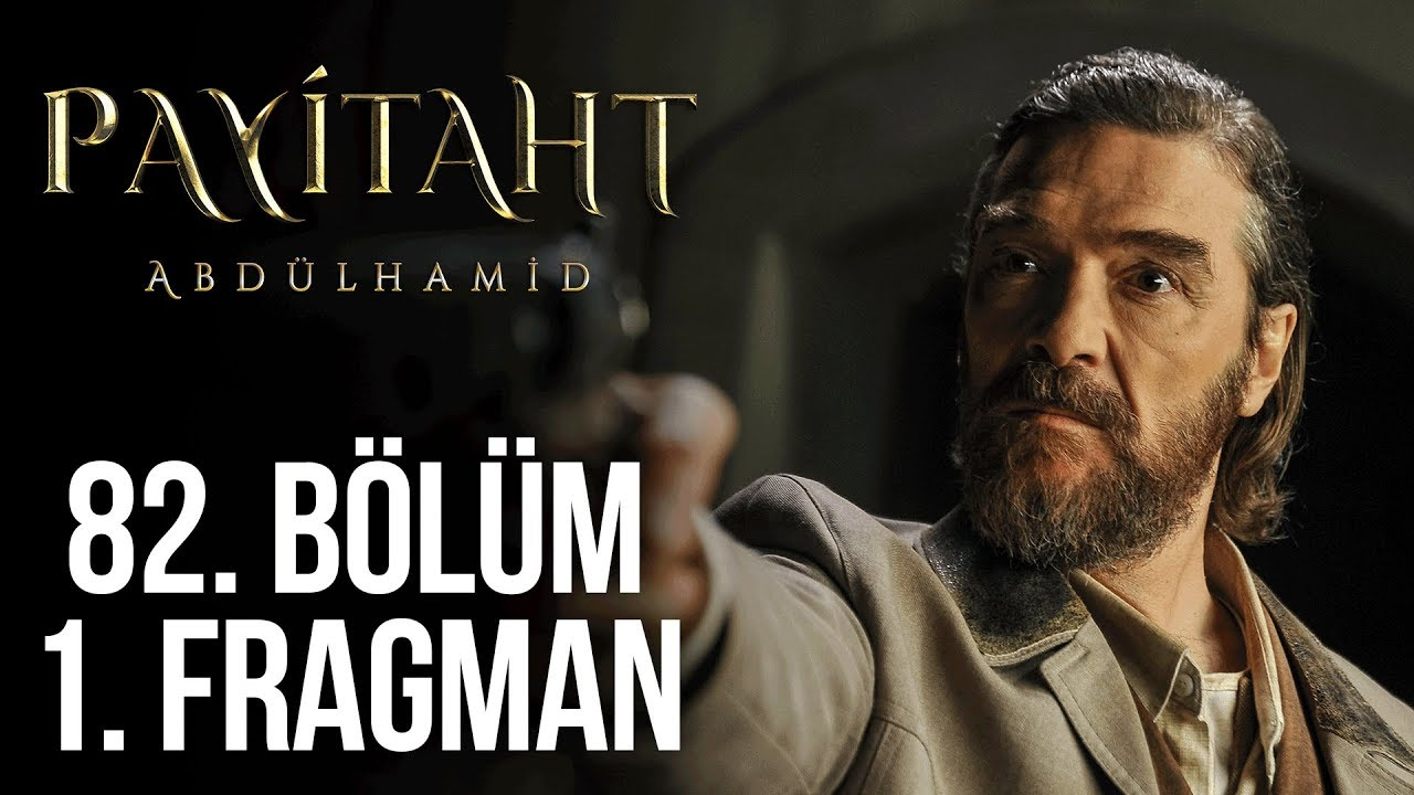 Payitaht Abdülhamid 82. Bölüm 1. Tanıtım!