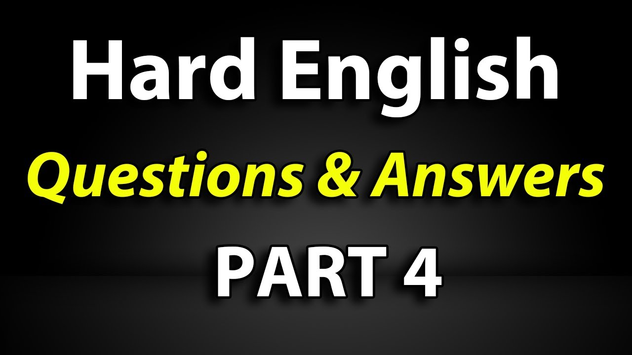 Difficult English Questions & Answers Part 4 for English Speaking Conversations - Advanced Level