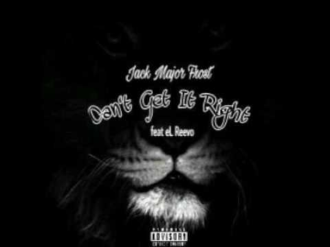 Jack Major Frost - Can't Get It Right (feat eL Reevo)