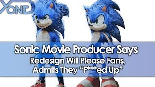 "Sonic Movie Producer Says Redesign Will Please Fans, Admits They ""F***ed Up"""
