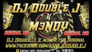 (free download) 2017 06월-2 DJ Double J X M3NDY THE ORIGINAL club music remix 최신클럽노래음악 바로다시듣기