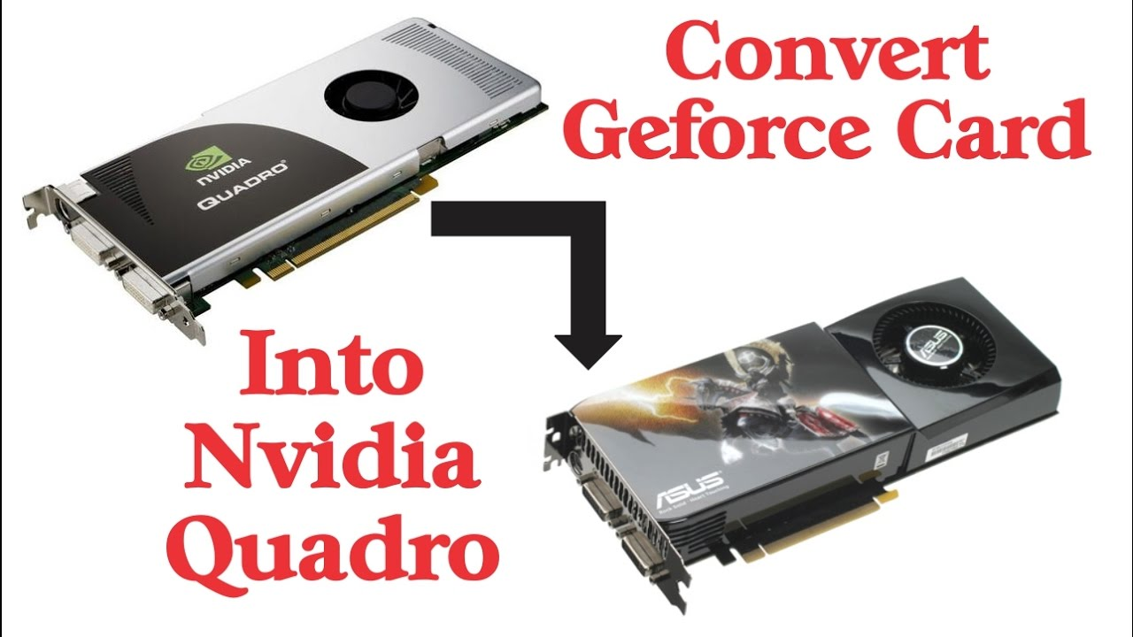 how to convert nvidia geforce card into quadro