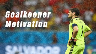 Goalkeeper Motivation - What it takes to be a Goalkeeper 2016 HD