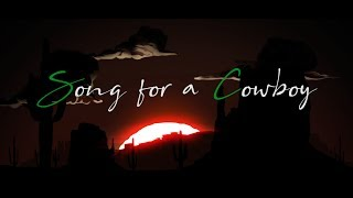 Song for a Cowboy (Lyric video)