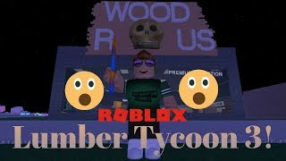 Roblox - (Lumber Tycoon 3!?)