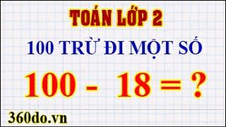 Toán lớp 2 - Cách tính nhanh bài toán 100 trừ đi một số