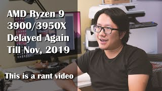 AMD Ryzen 9 3900X/3950X Availability Rant (Delayed Again After 2 Month, WTF?)