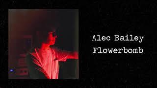 Download Mp3 Flowerbomb | Alec Bailey  Audio
