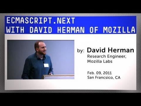 ECMAScript.Next with David Herman of Mozilla