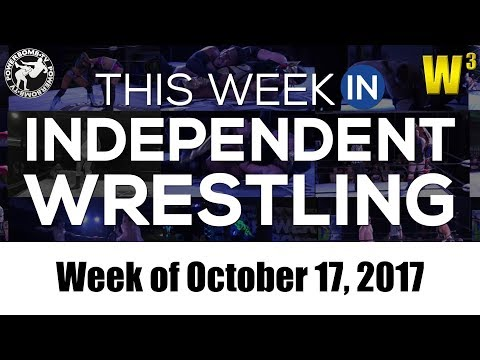 This Week In Independent Wrestling (Oct. 17, 2017) | Wrestling With Wregret