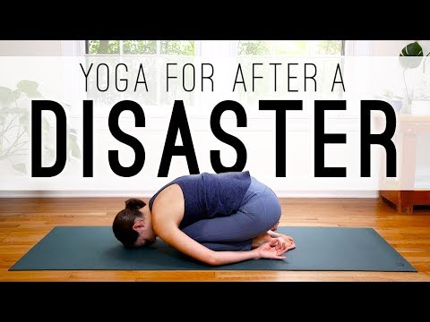 Yoga For After Disaster  |  Yoga Claas With Adriene