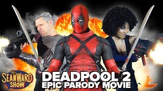 Download DEADPOOL 2 - Epic Parody Movie - The Sean Ward Show Mp3 and Videos
