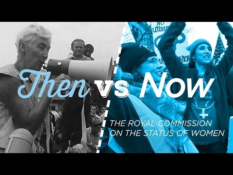 The impact of the Royal Commission on the Status of Women, 50 years later | Then vs Now