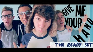Give Me Your Hand - The Ready Set (Music Video) Thumbnail