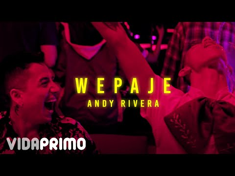 Andy Rivera - Wepaje [Official Video]
