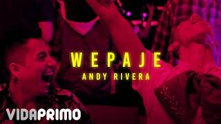 Смотреть клип Andy Rivera - Wepaje