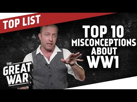 Top 10 Misconceptions About World War 1 I THE GREAT WAR Special