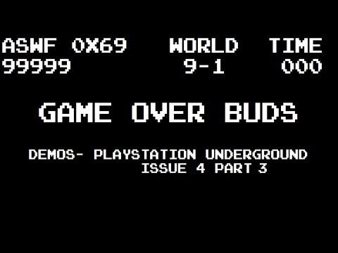 Game Over Buds Demos- PlayStation Underground Issue 4 Part 3