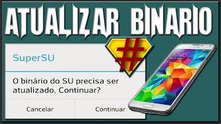 Atualizar binario SuperSU (O binário do SU precisa ser atualizado. Continuar?) thumbnail