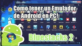 Como tener un Emulador de Android en PC! (Bluestacks 2)