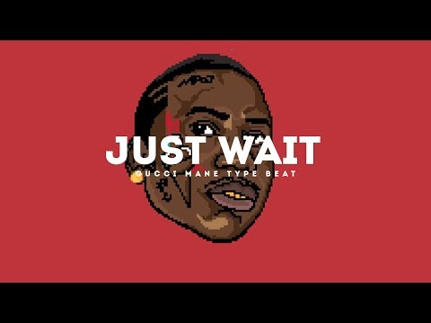 Just Wait(Gucci Mane x Young Dolph x Zaytoven Type Beat 2017)(Prod. By Jay Bunkin)