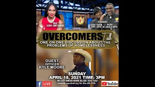 Overcomers Talk | One on One Discussion About the Problems of Homelessness | April 18, 2021