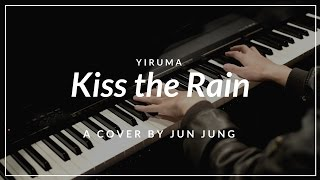 Kiss the Rain (Yiruma) - Piano Cover by Jun Jung