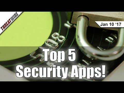Top 5 Security and Privacy Apps! - Threat Wire