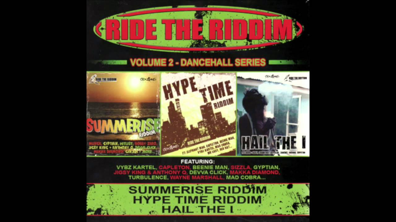 Download Ride The Riddim - Summerise Riddim, Hype Time Riddim & Hail The I (Disc 1 Of 3) (Full Album)
