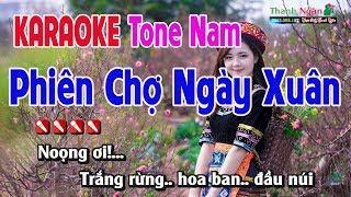 Phiên Chợ Ngày Xuân Karaoke |Tone Nam - Nhạc Sống Thanh Ngân