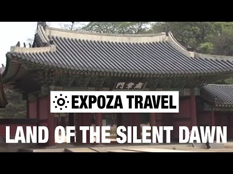 In The Land Of The Silent Dawn (South-Korea) Vacation Travel Video Guide