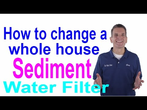 How to Change a Whole House Sediment Water Filter