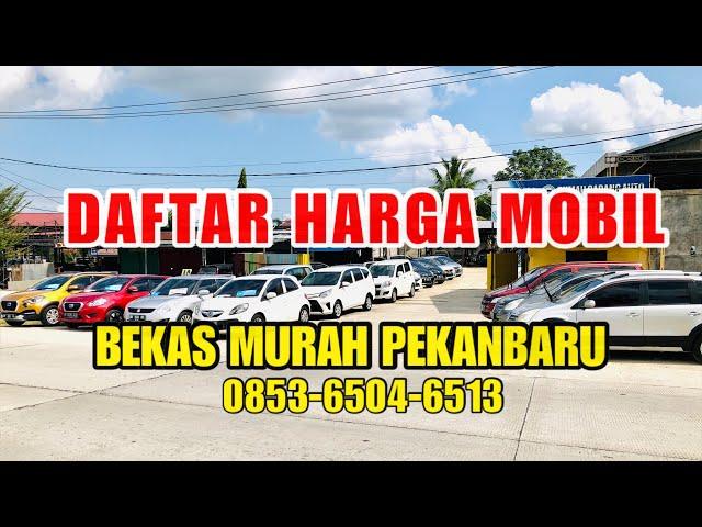 Daftar Harga Mobil Bekas Murah Pekanbaru Riau Youtube