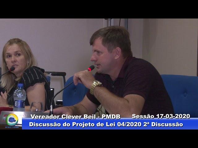 Vereador Clever Beil PMDB 2ª Discussão Projeto Lei 004 Sessão 17 03 2020
