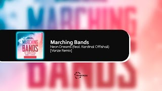 Marching Bands - Neon Dreams (feat. Kardinal Offishall) [Vanze Remix]