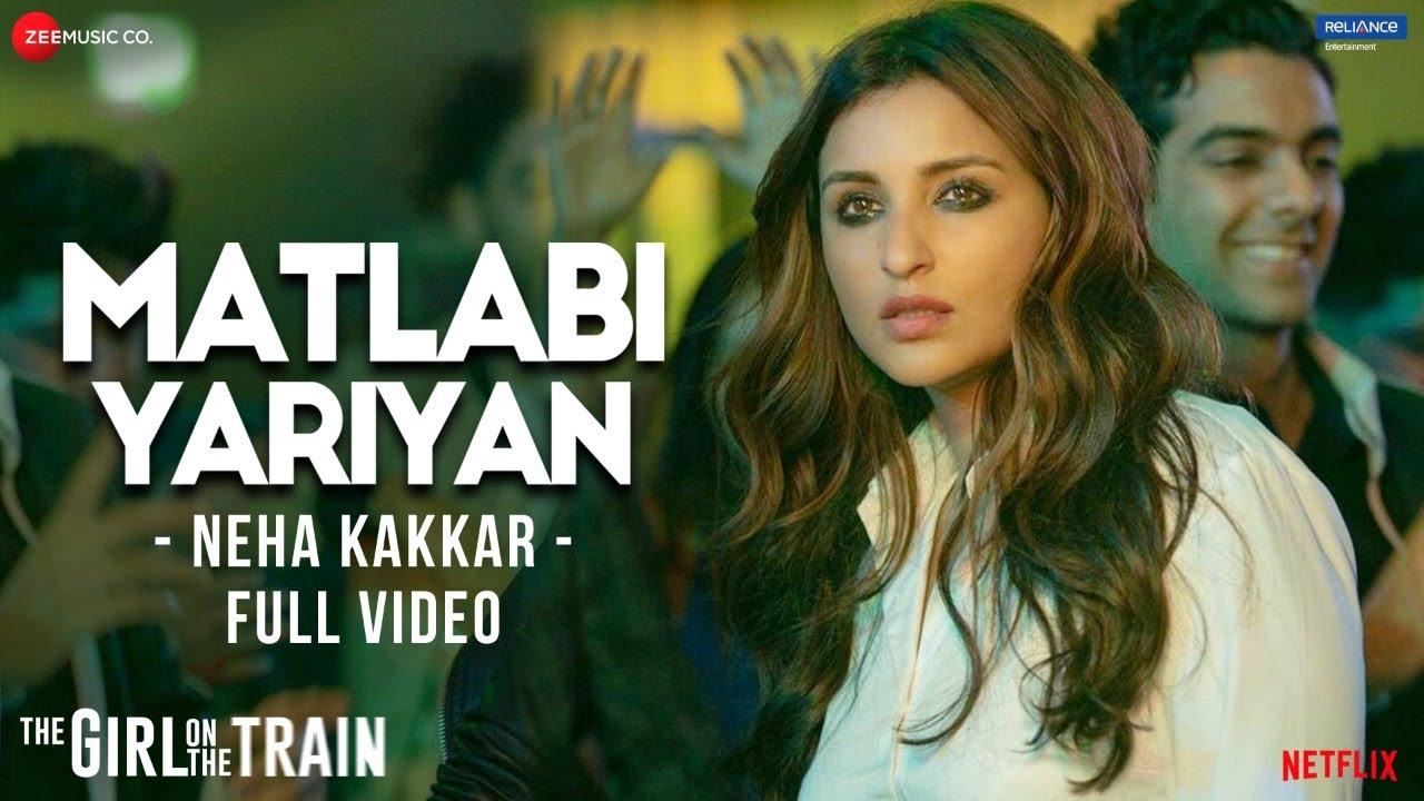 Matlabi Yariyan - Full Video | The Girl On The Train | Parineeti Chopra | Neha Kakkar | Vipin Patwa