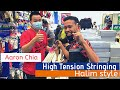 High Tension Stringing Halim Style   Aaron Chia (Malaysia National Player) Racket