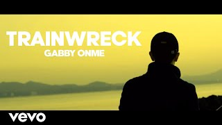Baixar Gabby Onme - Trainwreck [Official Music Video]