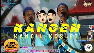 Download Lagu KANGEN VOC. WA KANCIL-KOSLET SANDIWARA LINGGA BUANA mp3