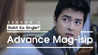 Bakit Ka Single? S2 - Advance Mag-Isip