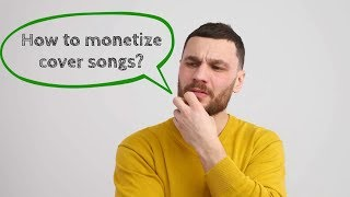 Monetize YouTube Covers! How to make money from cover music?