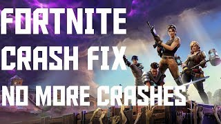 HOW TO FIX FORTNITE CONSTANT CRASHING. EASY FIX. 100% SUCCESS RATE. (Fortnite Battle Royal)