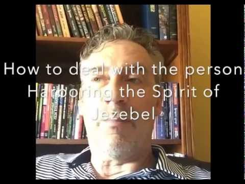 How to deal with a person Harboring the Jezebel Spirit