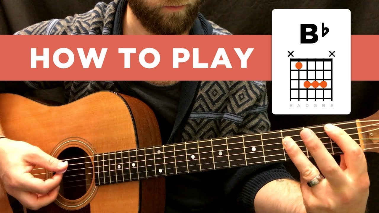 How To Play The B Flat Chord Bb Easy Way Hard Way Youtube