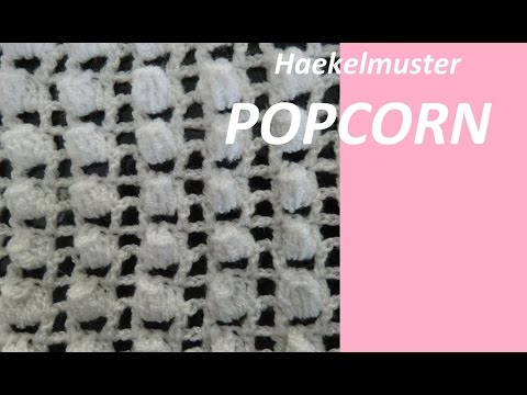 Haekelmuster *** POPCORN *** - YouTube
