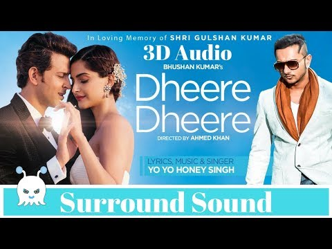 Dheere Dheere Se Meri Zindagi | Honey Singh | 3D Audio | Surround Sound | Use Headphones 👾