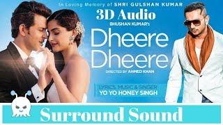 Dheere Dheere Se Meri Zindagi   Honey Singh   3D Audio   Surround Sound   Use Headphones 👾