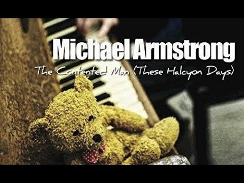 Michael Armstrong -  The Contented Man (These Halcyon Days) Lyric Video